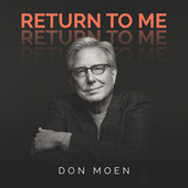 Return to Me by Don Moen
