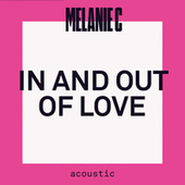 In And Out Of Love (Acoustic) von Melanie C