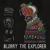 Blurry The Explorer di Blurry the Explorer