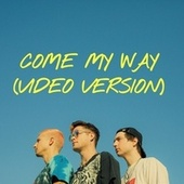Come My Way (Video Version) by Hot Chelle Rae