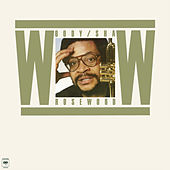 Rosewood by Woody Shaw