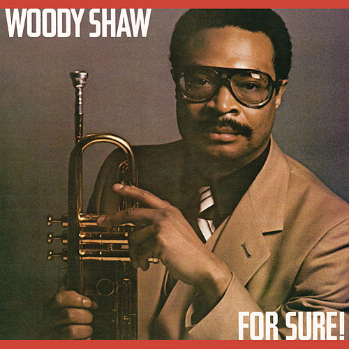 For Sure! by Woody Shaw