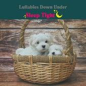 Sleep Tight de Lullabies Down Under