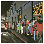 8:30 by Weather Report