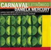 Carnaval Eletrônico - Daniela Mercury de Daniela Mercury