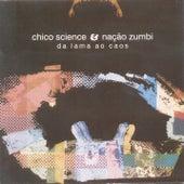 Da Lama Ao Caos by Chico Science e Nação Zumbi