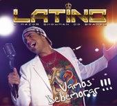 Vamos Bebemorar (Ao Vivo) de Latino