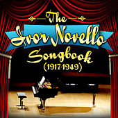 The Ivor Novello Songbook (1917-1949) by Various Artists