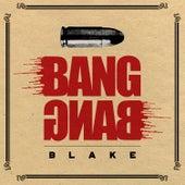 Bang Bang by Blake