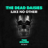 Like No Other (twocolors Remix) by The Dead Daisies