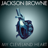 My Cleveland Heart de Jackson Browne
