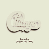 Someday (August 29, 1968) (Live at Carnegie Hall, New York, NY, 4/5/1971) by Chicago