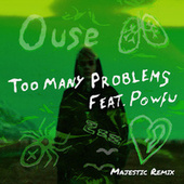Too Many Problems (feat. Powfu) (Majestic Remix) von Ouse