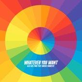 Whatever You Want (feat. Moises Modesto) de Alex del Toro