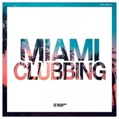 Miami Clubbing, Vol. 2 de Various Artists