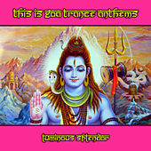 This Is Goa Trance Anthems by Various Artists