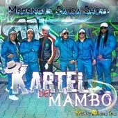Merengue Salsa Show by Kartel Del Mambo