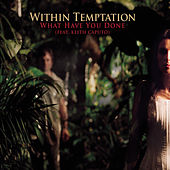 What Have You Done von Within Temptation