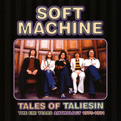Tales of Taliesin: An Anthology 1975-1981 by Soft Machine