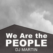 We Are the People fra DJ Martin