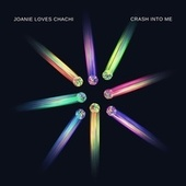 Crash into Me by Joanie Loves Chachi