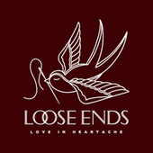 Love in Heartache by Loose Ends