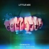 Confetti (Acoustic) by Little Mix