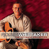 The Ultimate Collection by Roger Whittaker
