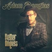 Better Angels by Adam Douglas