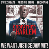We Want Justice Dammit! de Godfather of Harlem
