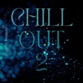 Chill Out 2 by Forest Thomas