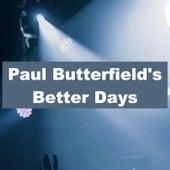 Paul Butterfield's Better Days - KSAN FM Broadcast The Record Plant Sausalito 30th December 1973 de Paul Butterfield