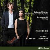 Debussy, Franck & Others: Chamber Works de Marie Bégin