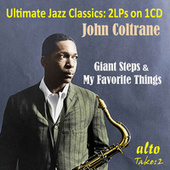 Ultimate Jazz Classics: Giant Steps & My Favorite Things by John Coltrane