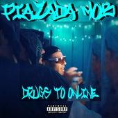 Drugs To Online von Piazada Mob