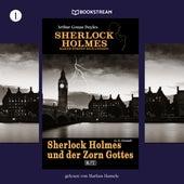 Sherlock Holmes und der Zorn Gottes - Sherlock Holmes - Baker Street 221B London, Folge 1 (Ungekürzt) von Sir Arthur Conan Doyle