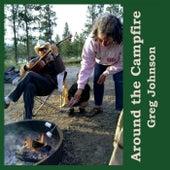 Around the Campfire by Greg Johnson
