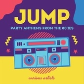 Jump (Party Anthems from the 80'ies) by Various Artists