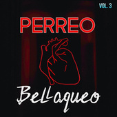 Perreo & Bellaqueo Vol. 3 de Various Artists