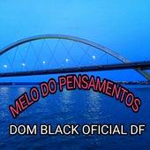 Melo do Pensamentos (Remix) de Dom Black Oficial