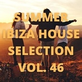 Summer Ibiza House Selection Vol.46 by Various Artists