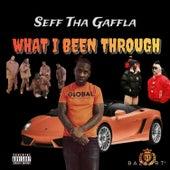 What I Been Through von Seff Tha Gaffla