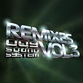 Remixes Vol. 3 von 009 Sound System