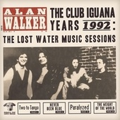 The Club Iguana Years: The Lost Water Music Session (1992) de Alan Walker