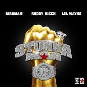 STUNNAMAN von Birdman, Roddy Rich & Lil Wayne
