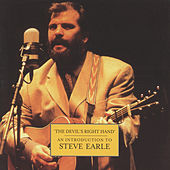 The Devil's Right Hand - An Introduction To by Steve Earle