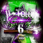 Lil C Presents H-Town Chronic 6 by Various Artists