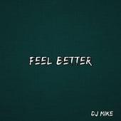Feel Better (Remasterizado) von DJ MIKE & OSFM