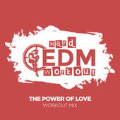 The Power of Love by Hard EDM Workout
