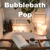 Bubblebath Pop by Various Artists